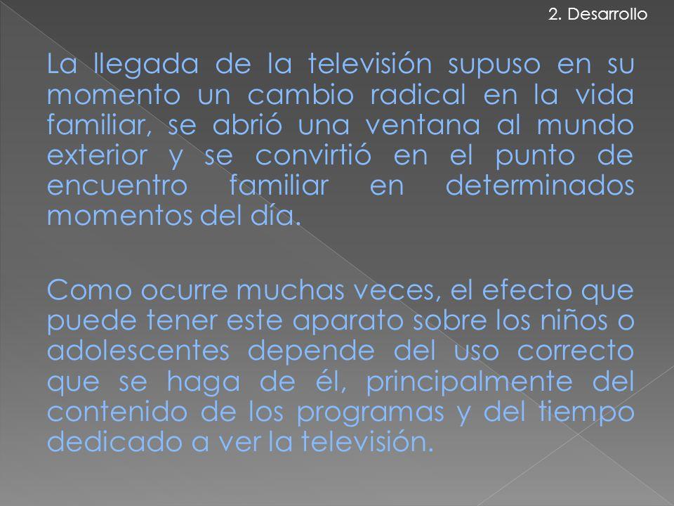 Un estudio efectuado recientemente entre niños españoles demuestra que estos ven la televisión entre dos y tres horas diarias.