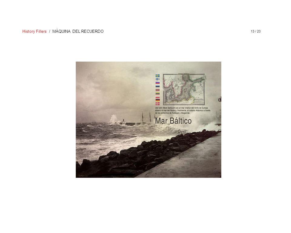 History Fillers / MÁQUINA DEL RECUERDO 13 / 20