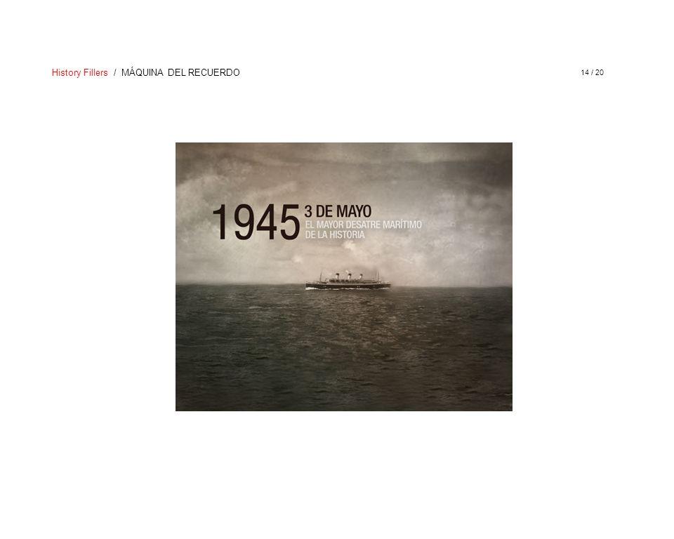 History Fillers / MÁQUINA DEL RECUERDO 14 / 20