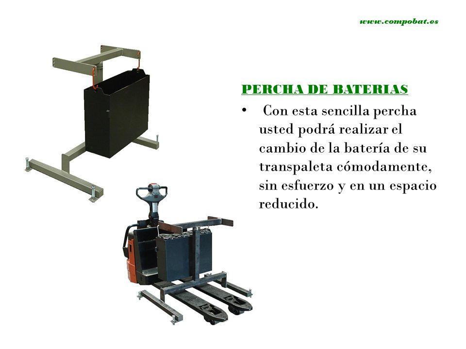 PERCHA DE BATERIAS Con esta sencilla percha usted podrá realizar el cambio de la batería de su transpaleta cómodamente, sin esfuerzo y en un espacio r