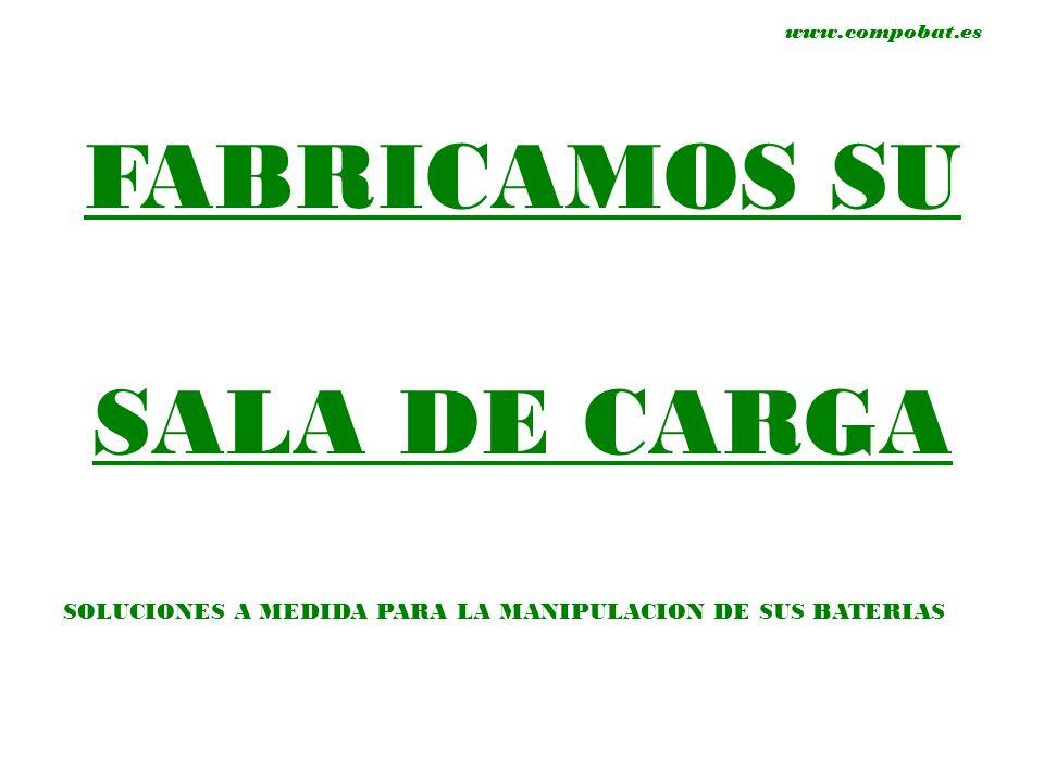 FABRICAMOS SU SALA DE CARGA SOLUCIONES A MEDIDA PARA LA MANIPULACION DE SUS BATERIAS