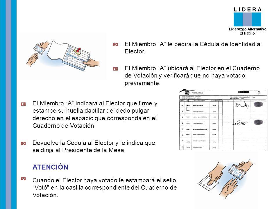 El Miembro A le pedirá la Cédula de Identidad al Elector. El Miembro A indicará al Elector que firme y estampe su huella dactilar del dedo pulgar dere