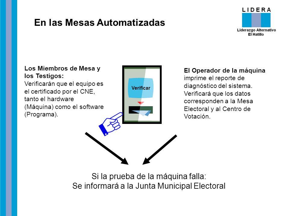 En las Mesas Automatizadas Verificar Si la prueba de la máquina falla: Se informará a la Junta Municipal Electoral Los Miembros de Mesa y los Testigos