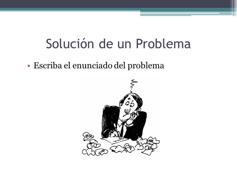 Solución de un Problema Asegúrese de resolver el verdadero problema
