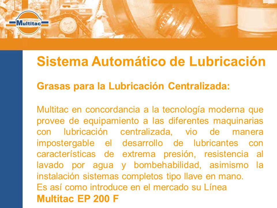 Sistema Automático de Lubricación Beneficios de la Lubricación Centralizada Aumento de la Seguridad del personal que interviene en tareas de Lubricación.