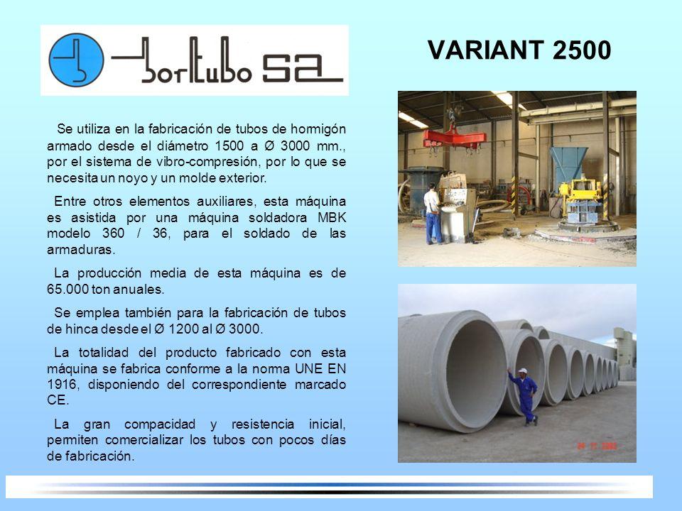 VARIANT 2500 Se utiliza en la fabricación de tubos de hormigón armado desde el diámetro 1500 a Ø 3000 mm., por el sistema de vibro-compresión, por lo