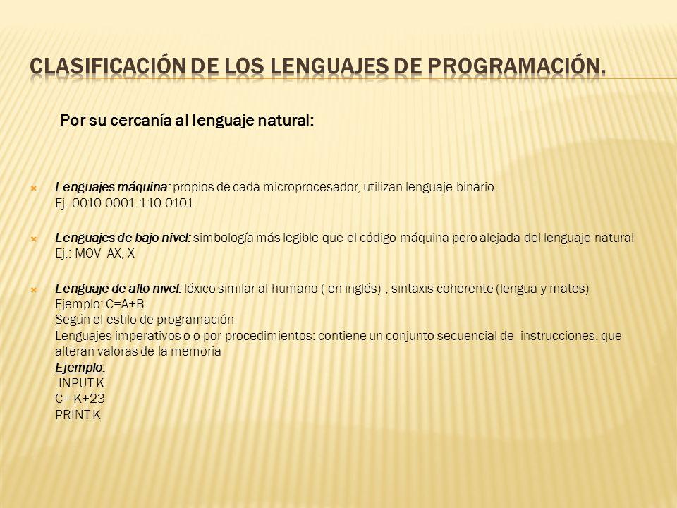 Lenguajes máquina: propios de cada microprocesador, utilizan lenguaje binario.