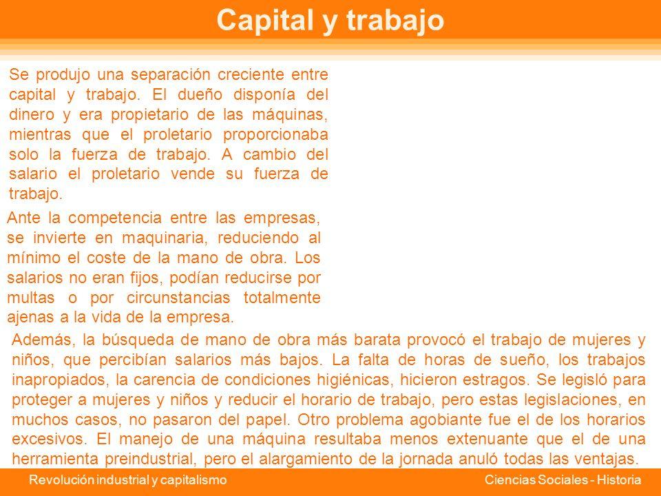 Revolución industrial y capitalismo Ciencias Sociales - Historia El capital A fines del XVII había nacido el Banco de Londres y, a su sombra, multitud