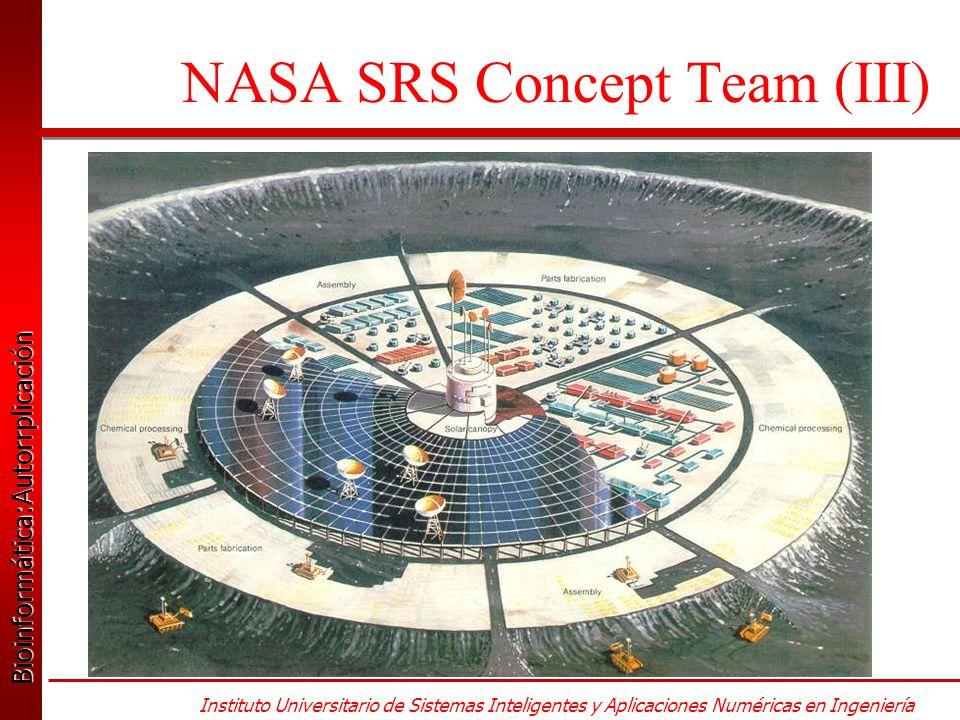 Bioinformática:Autorrplicación Bioinformática:Autorrplicación Instituto Universitario de Sistemas Inteligentes y Aplicaciones Numéricas en Ingeniería NASA SRS Concept Team (III)