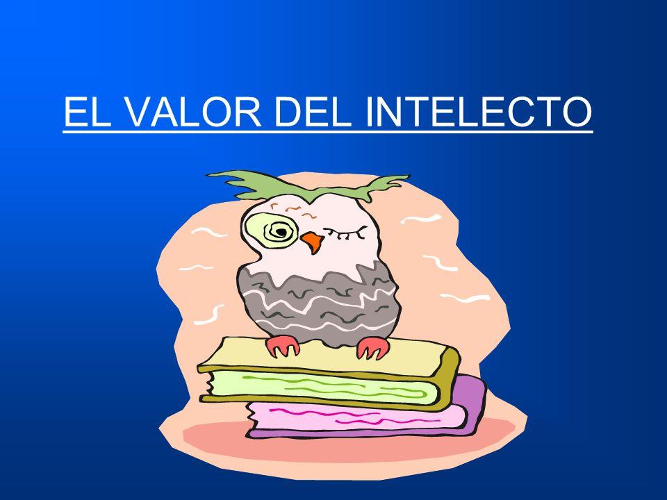EL VALOR DEL INTELECTO