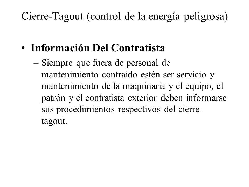 Cierre-Tagout (control de la energía peligrosa) Información Del Contratista –Siempre que fuera de personal de mantenimiento contraído estén ser servic