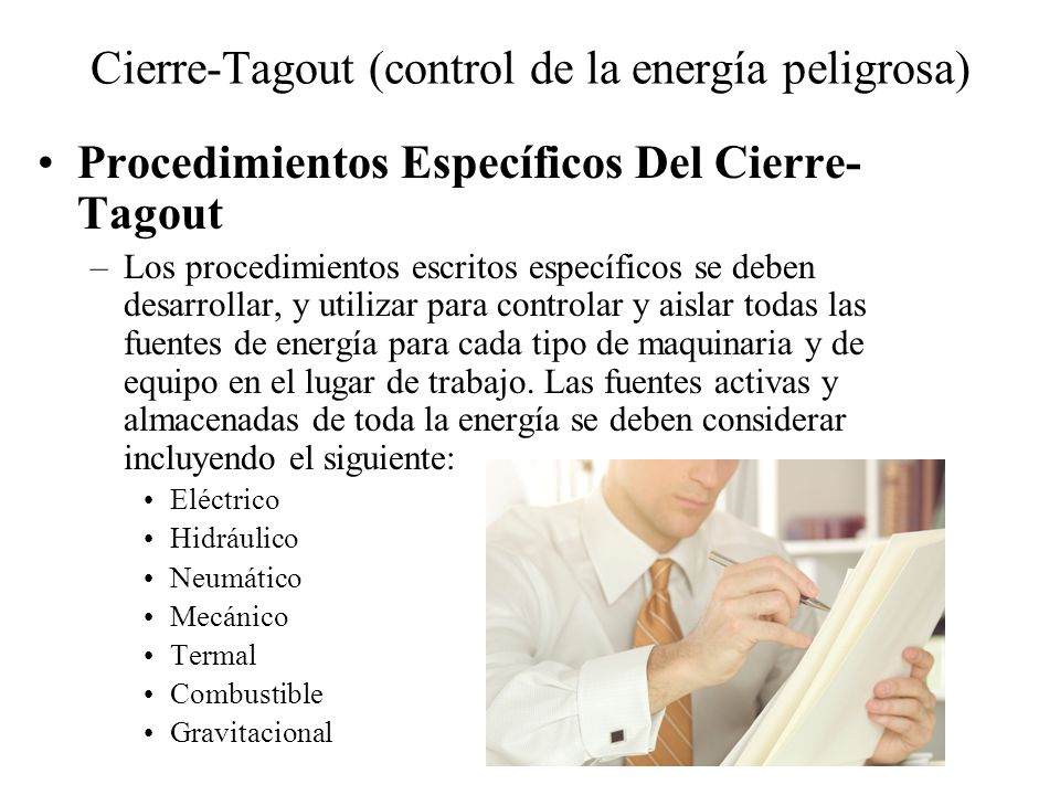 Cierre-Tagout (control de la energía peligrosa) Procedimientos Específicos Del Cierre- Tagout –Los procedimientos escritos específicos se deben desarr