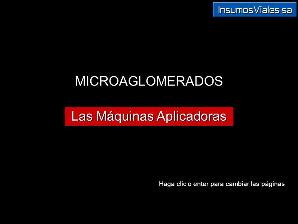 MICROAGLOMERADOS Las Máquinas Aplicadoras Haga clic o enter para cambiar las páginas