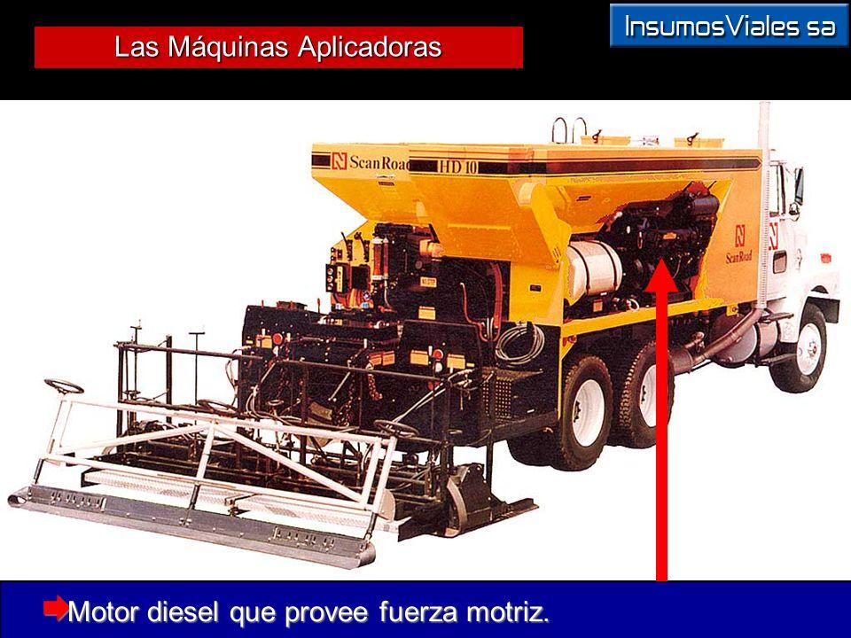 Las Máquinas Aplicadoras Motor diesel que provee fuerza motriz. Motor diesel que provee fuerza motriz.