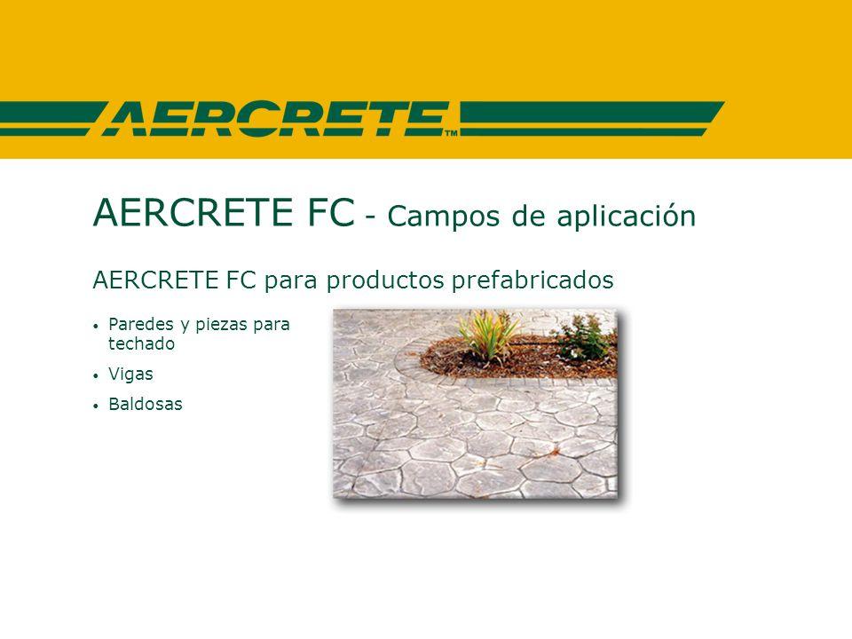 AERCRETE FC - Campos de aplicación AERCRETE FC para productos prefabricados Paredes y piezas para techado Vigas Baldosas