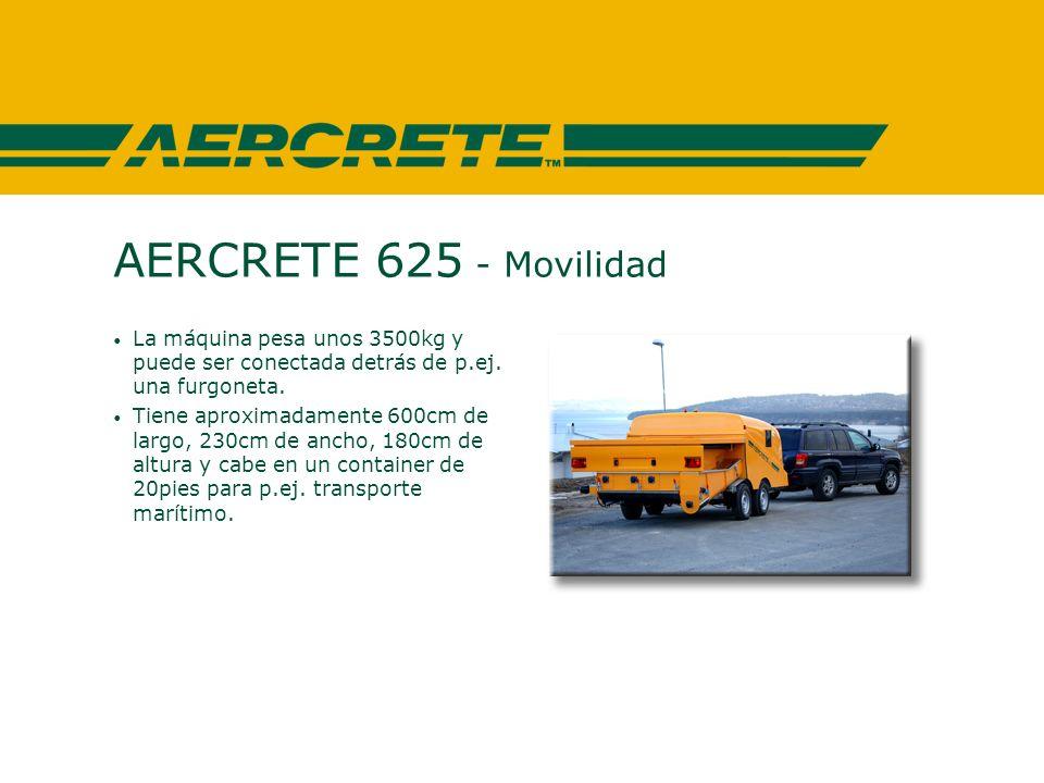 AERCRETE 625 - Movilidad La máquina pesa unos 3500kg y puede ser conectada detrás de p.ej.