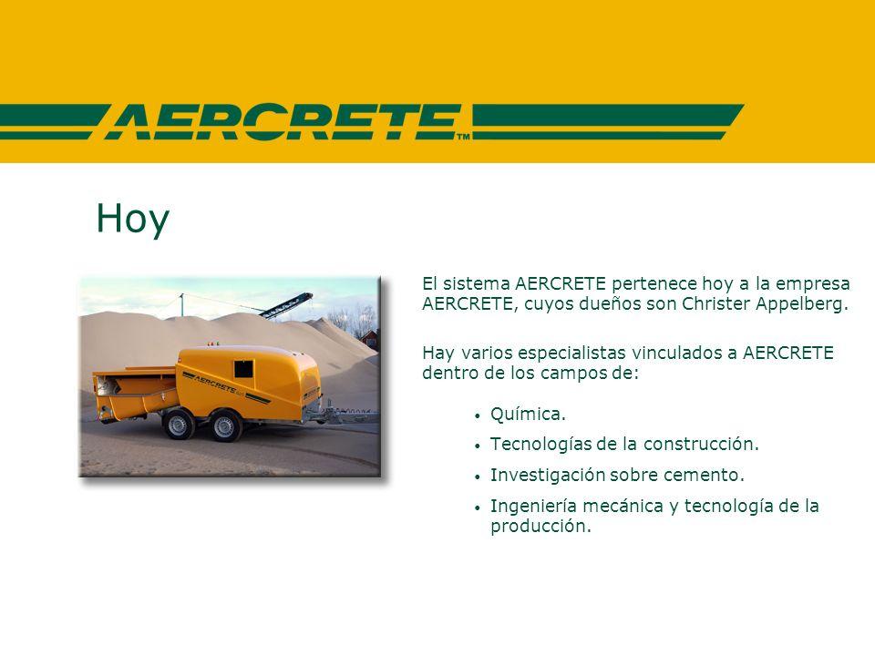 Hoy El sistema AERCRETE pertenece hoy a la empresa AERCRETE, cuyos dueños son Christer Appelberg.