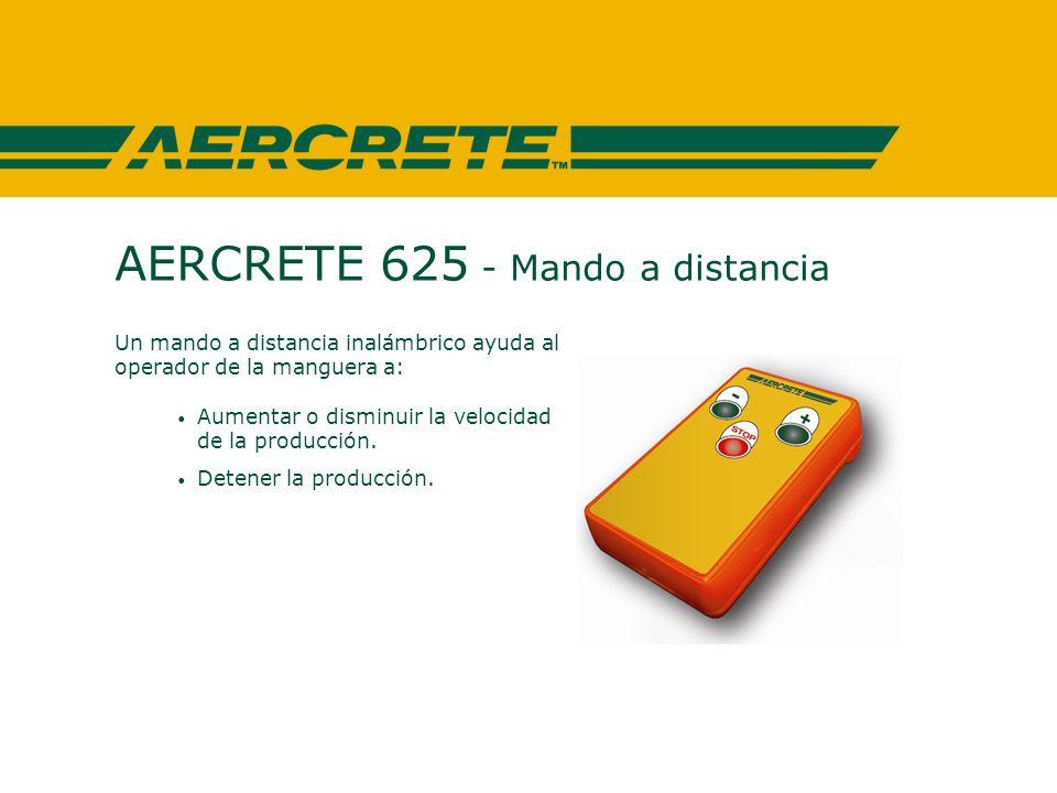 AERCRETE 625 - Mando a distancia Un mando a distancia inalámbrico ayuda al operador de la manguera a: Aumentar o disminuir la velocidad de la producción.