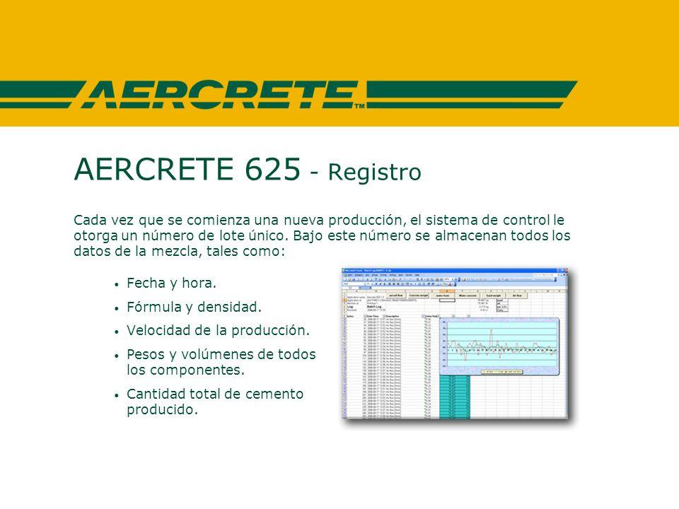 AERCRETE 625 - Registro Cada vez que se comienza una nueva producción, el sistema de control le otorga un número de lote único.