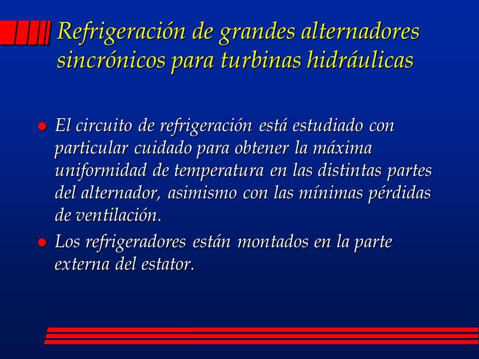 Refrigeración de grandes alternadores sincrónicos para turbinas hidráulicas l El circuito de refrigeración está estudiado con particular cuidado para