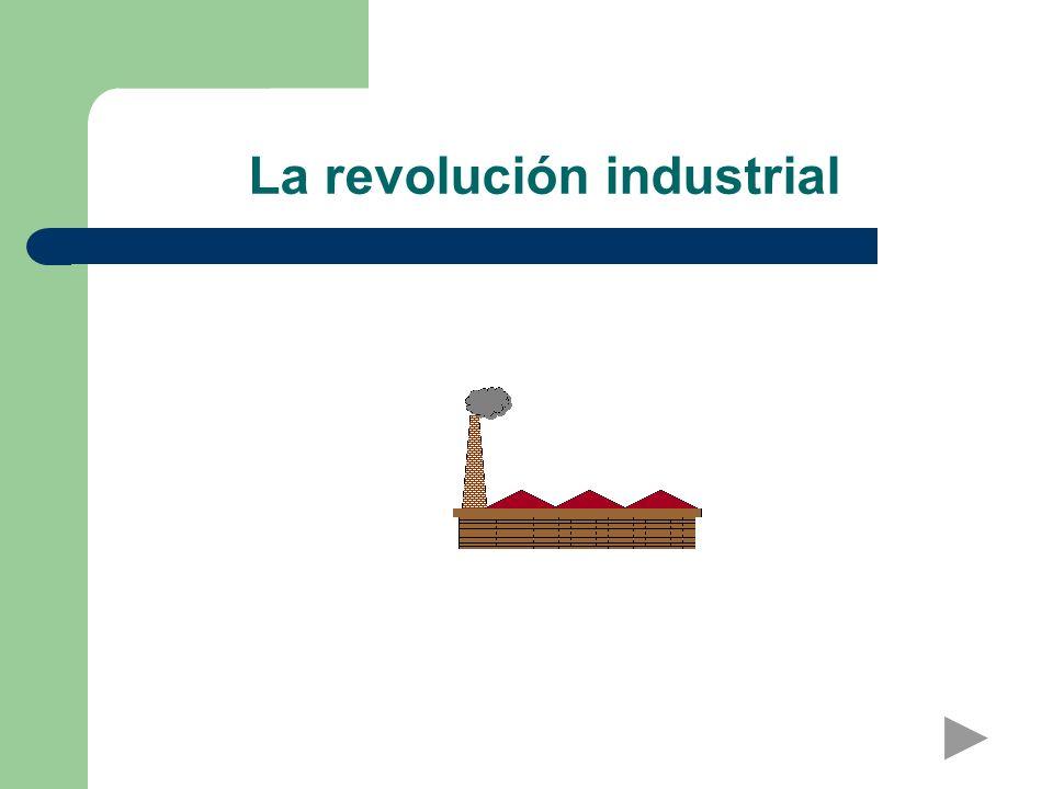 La revolución industrial: 1750-1870 Cambio rápido y profundo Factores causantes Inglaterra Francia, Bélgica Holanda, Alemania EE.UU.