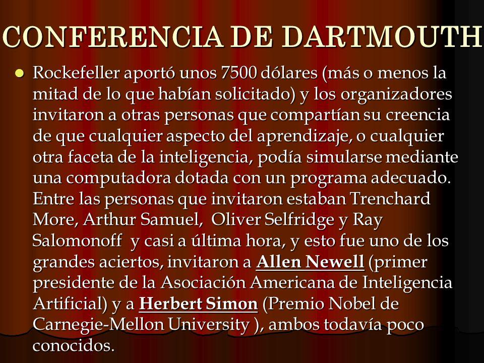 CONFERENCIA DE DARTMOUTH Rockefeller aportó unos 7500 dólares (más o menos la mitad de lo que habían solicitado) y los organizadores invitaron a otras