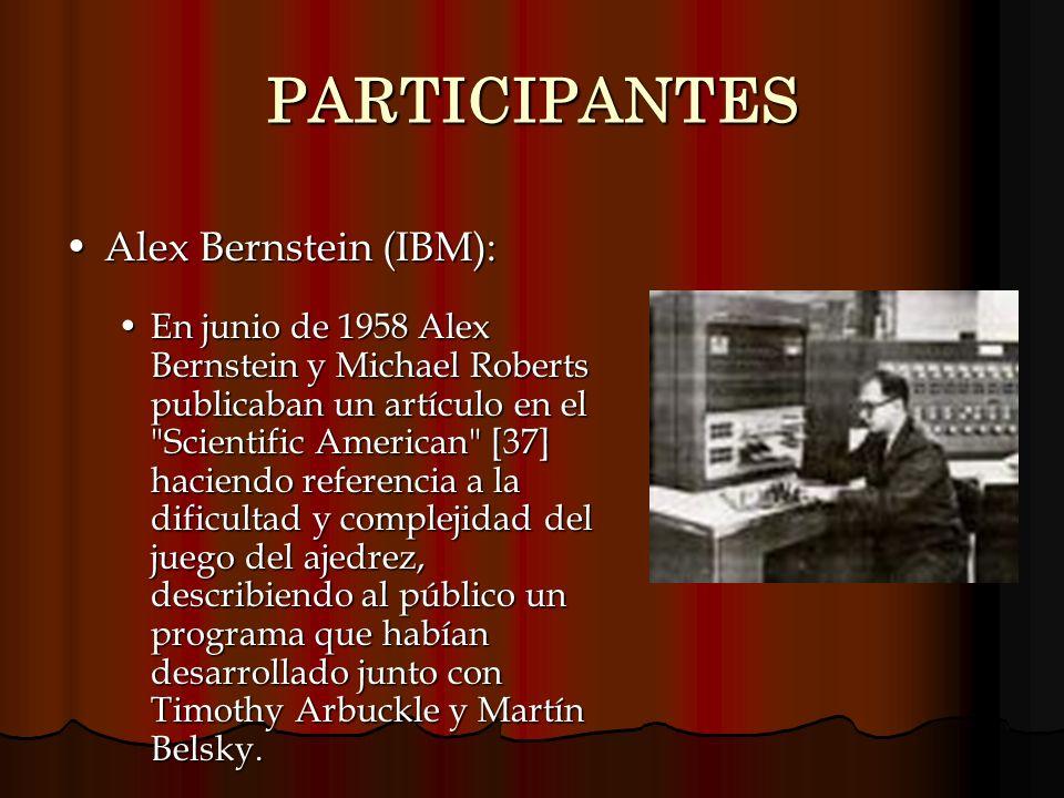 PARTICIPANTES Alex Bernstein (IBM):Alex Bernstein (IBM): En junio de 1958 Alex Bernstein y Michael Roberts publicaban un artículo en el