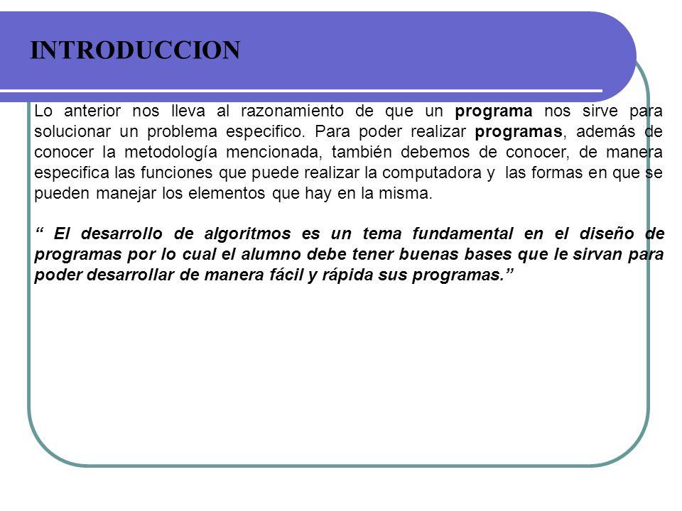 Programa: Es un conjunto o secuencia finita de ordenes o instrucciones que se dan a una computadora para realizar un proceso determinado, es decir, proporciona una solución a una tarea o problema especifico.