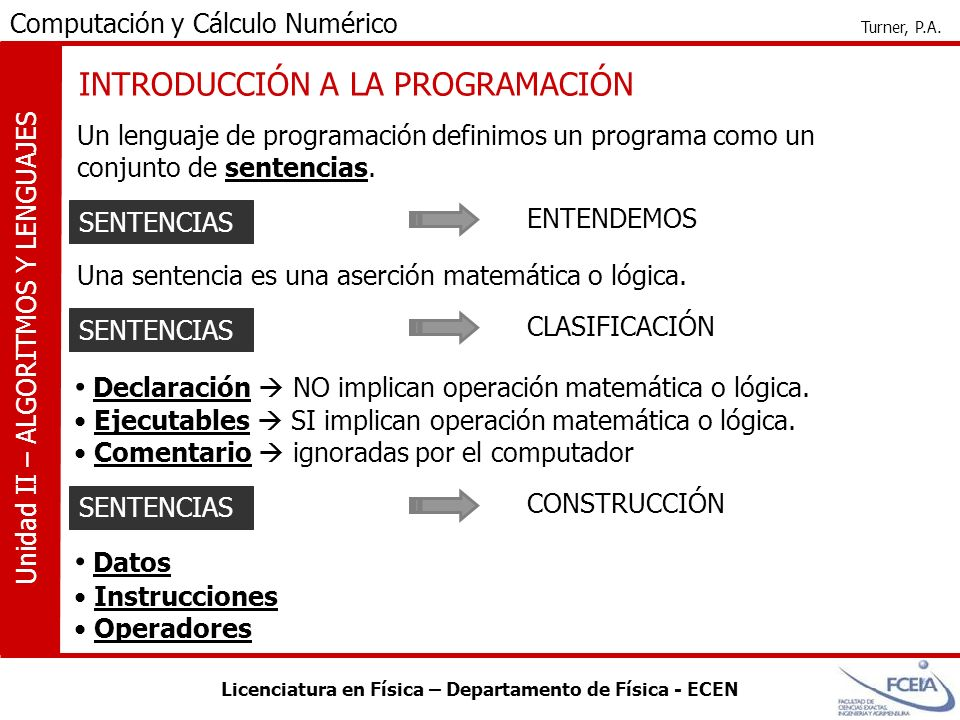 Licenciatura en Física – Departamento de Física - ECEN Computación y Cálculo Numérico Turner, P.A. Unidad II – ALGORITMOS Y LENGUAJES SENTENCIAS ENTEN