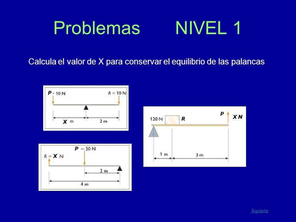 Problemas NIVEL 1 Calcula el valor de X para conservar el equilibrio de las palancas Siguiente