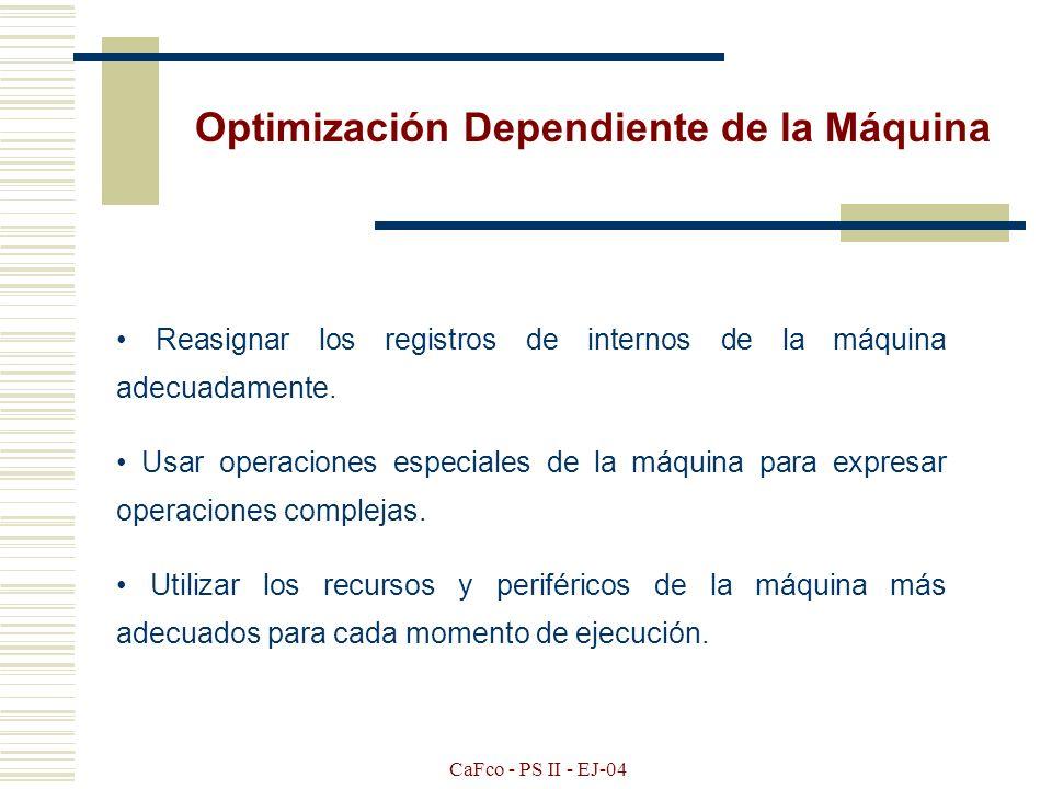 CaFco - PS II - EJ-04 Optimización Independiente de la Máquina REDUCCIÓN SIMPLE: Evaluar expresiones que son conocidos sus operandos en tiempo de comp