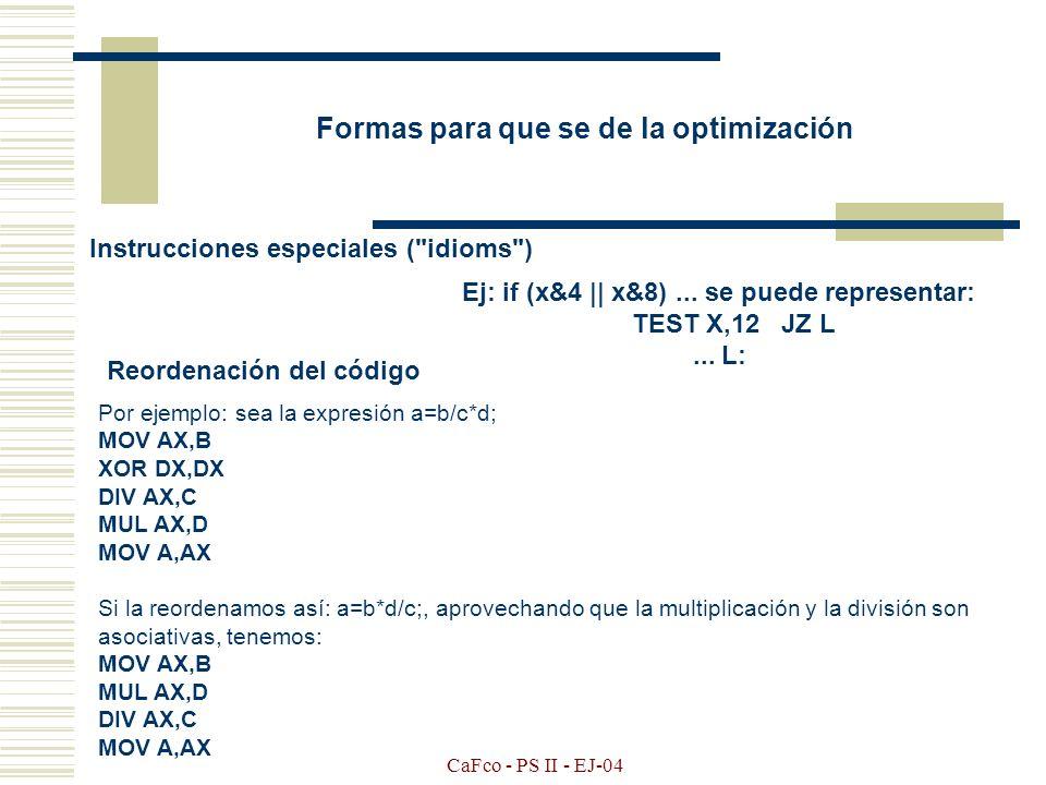 CaFco - PS II - EJ-04 COMPILADORES OPTIMIZADORES.- Son aquellos compiladores que aplican transformaciones a los programas para mejorar el código. ANÁL