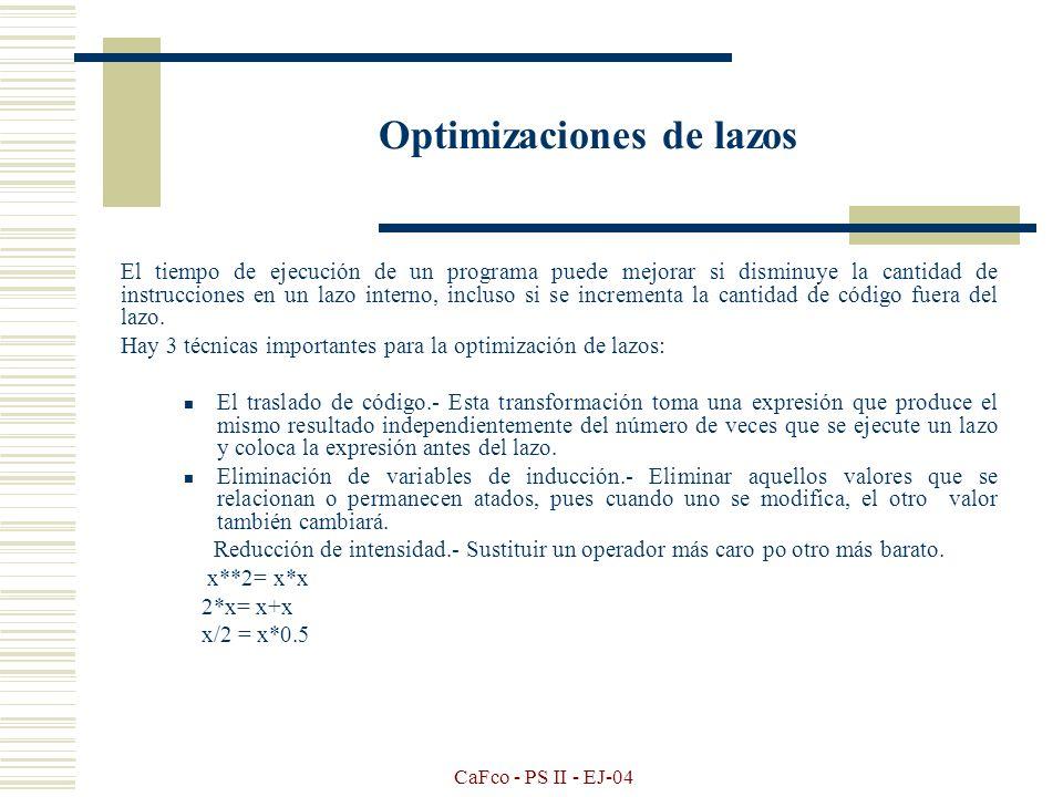 CaFco - PS II - EJ-04 Eliminación de código inactivo Una variable esta activa en un punto de un programa si su valor puede ser utilizado posteriorment