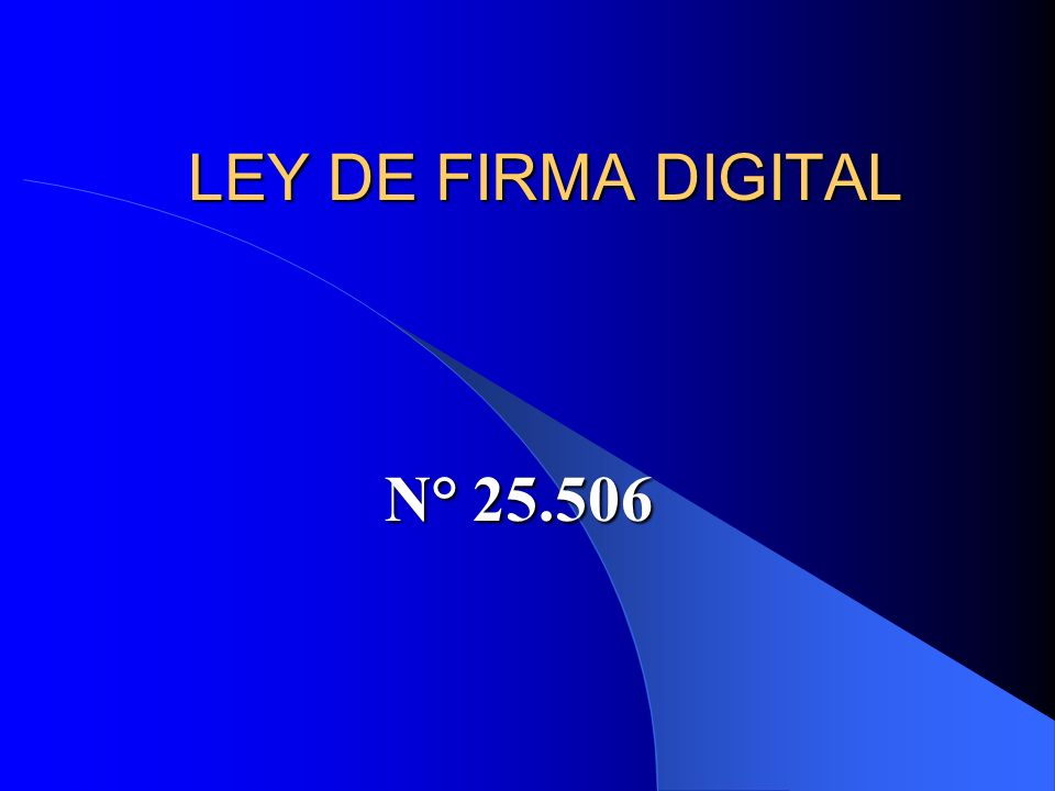 LEY DE FIRMA DIGITAL N° 25.506