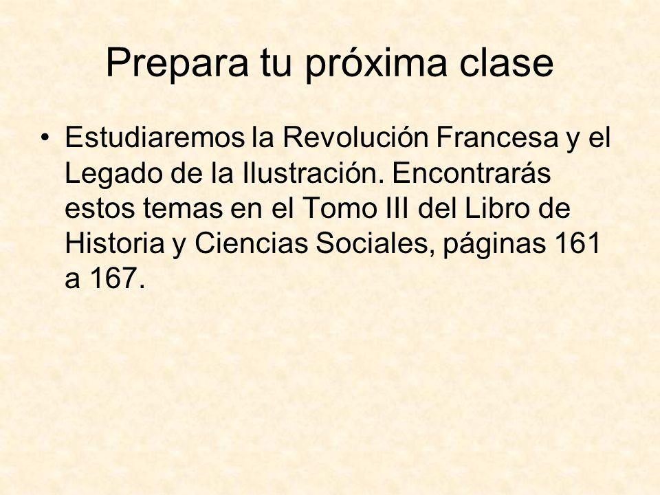 Prepara tu próxima clase Estudiaremos la Revolución Francesa y el Legado de la Ilustración.