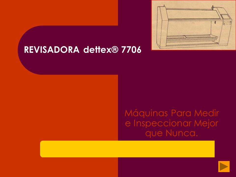 REVISADORA dettex® 7706 Producida desde 1977 por: Desarrollos Tecnológicos de México Calle 31 # 135 Col.