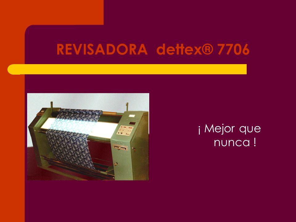 REVISADORA dettex® 7706 ¡ Mejor que nunca !