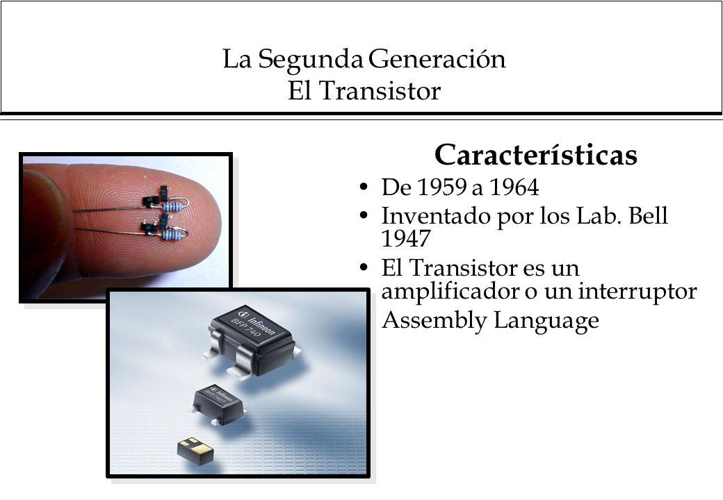 La Segunda Generación El Transistor Características De 1959 a 1964 Inventado por los Lab.