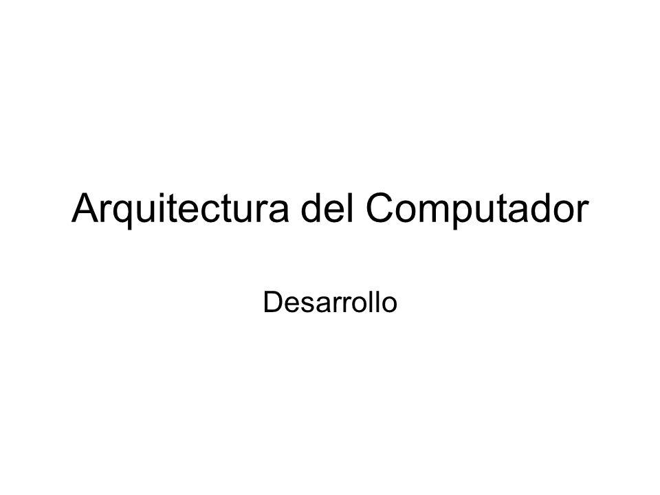 Arquitectura del Computador Desarrollo
