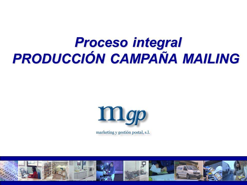 Proceso integral PRODUCCIÓN CAMPAÑA MAILING