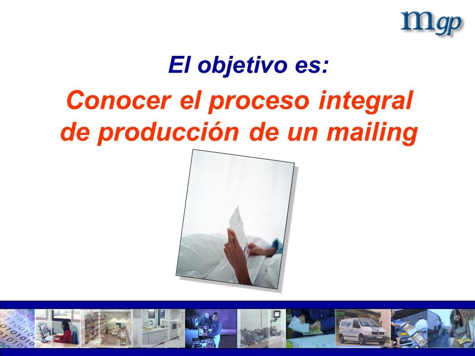 El objetivo es: Conocer el proceso integral de producción de un mailing