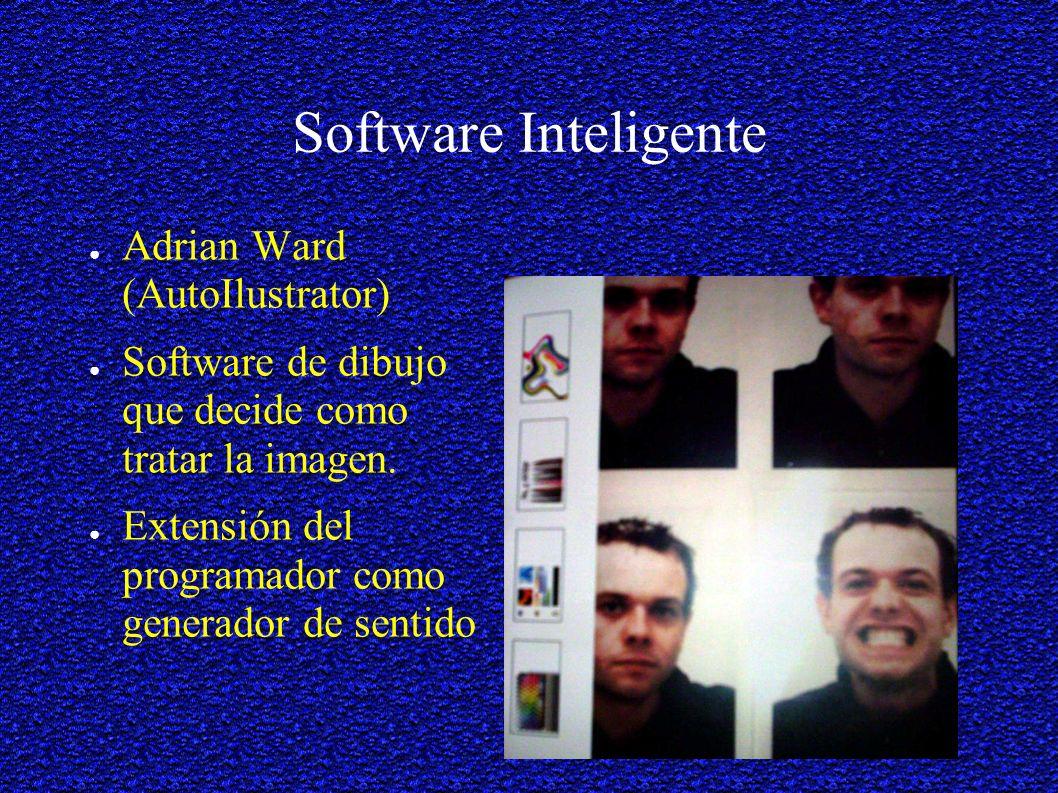 Software Inteligente Adrian Ward (AutoIlustrator) Software de dibujo que decide como tratar la imagen.
