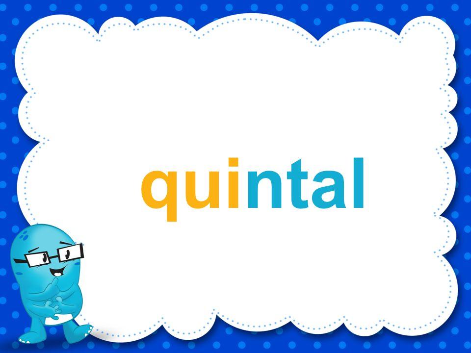 quintal l i a u t q n Utilizando las letras ¿Qué palabra puedes formar?