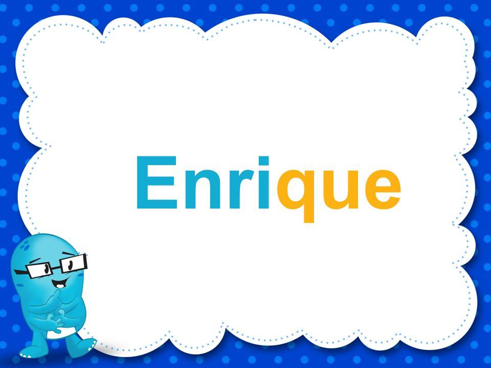 Enrique E i r u e q n Utilizando las letras ¿Qué palabra puedes formar?