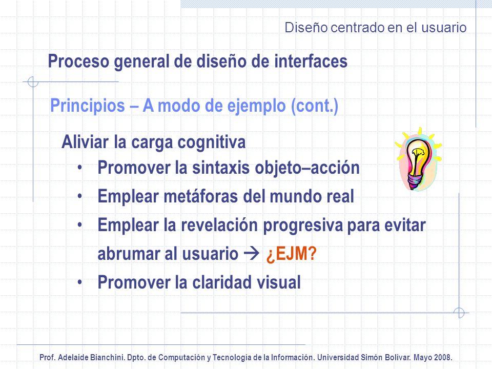 Prof. Adelaide Bianchini. Dpto. de Computación y Tecnología de la Información. Universidad Simón Bolívar. Mayo 2008. Diseño centrado en el usuario Pro