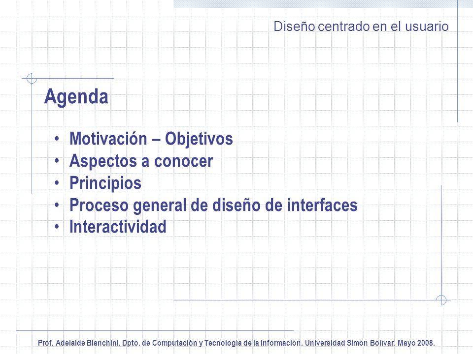 Prof. Adelaide Bianchini. Dpto. de Computación y Tecnología de la Información. Universidad Simón Bolívar. Mayo 2008. Diseño centrado en el usuario Age