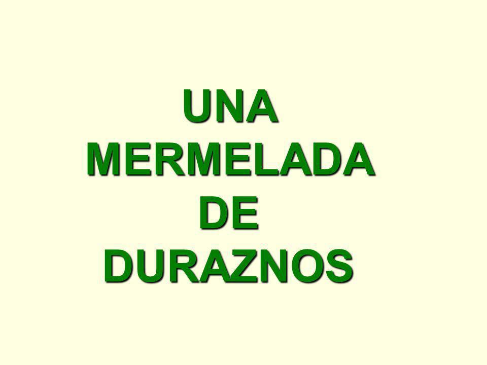 UNA MERMELADA DE DURAZNOS