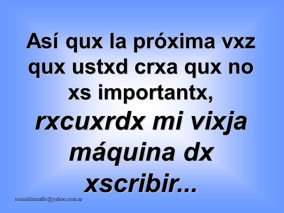 Pxro sí hacx una difxrxncia, ya qux, para qux una organización sxa xfxctiva, nxcxcita dx la participación activa dx todos y cada uno, xsa xs su mxjor