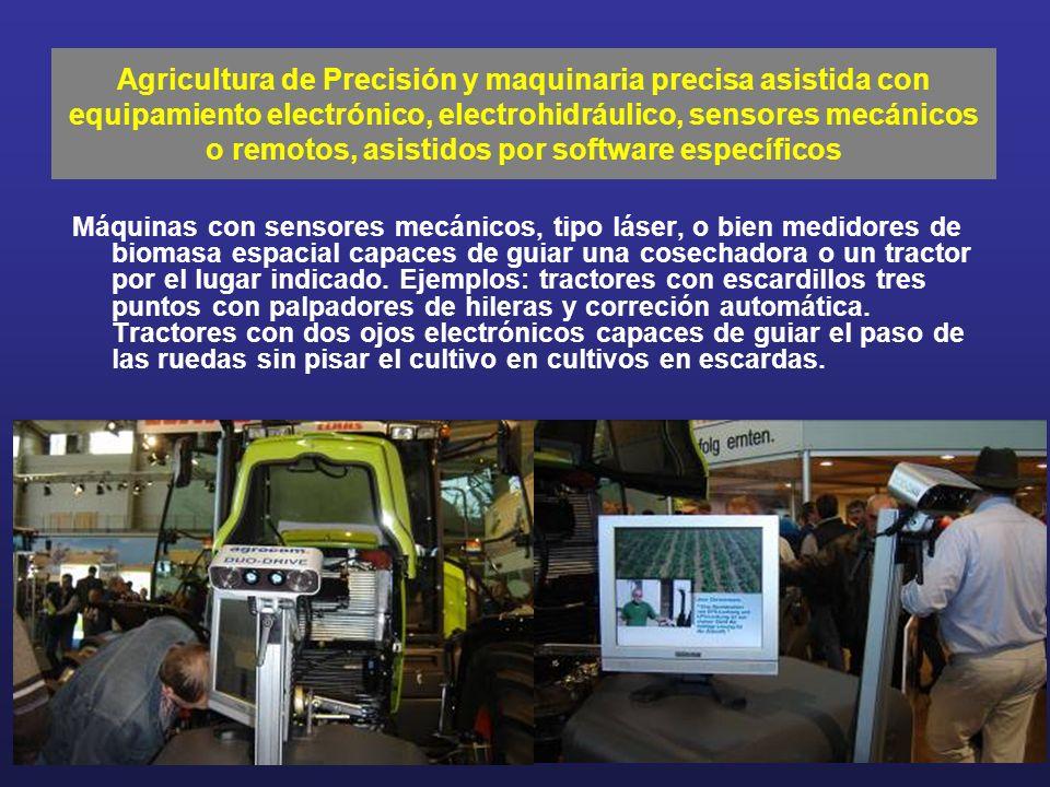 Máquinas con sensores mecánicos, tipo láser, o bien medidores de biomasa espacial capaces de guiar una cosechadora o un tractor por el lugar indicado.