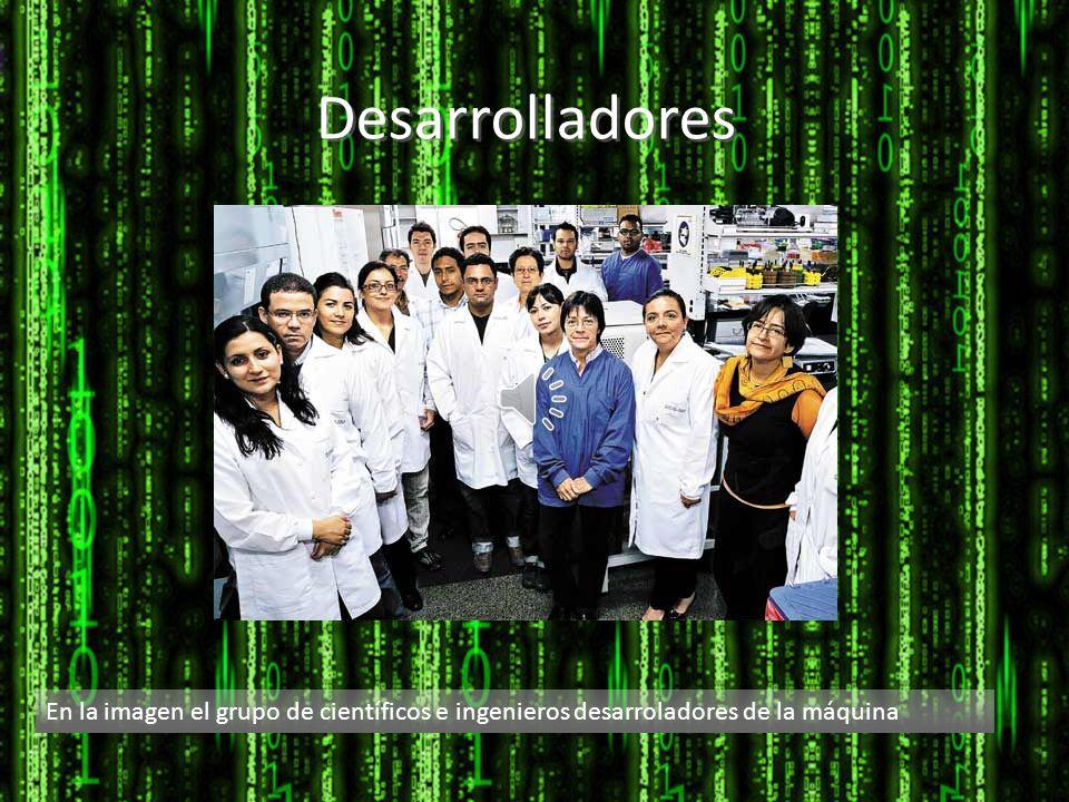 Desarrolladores En la imagen el grupo de científicos e ingenieros desarroladores de la máquina